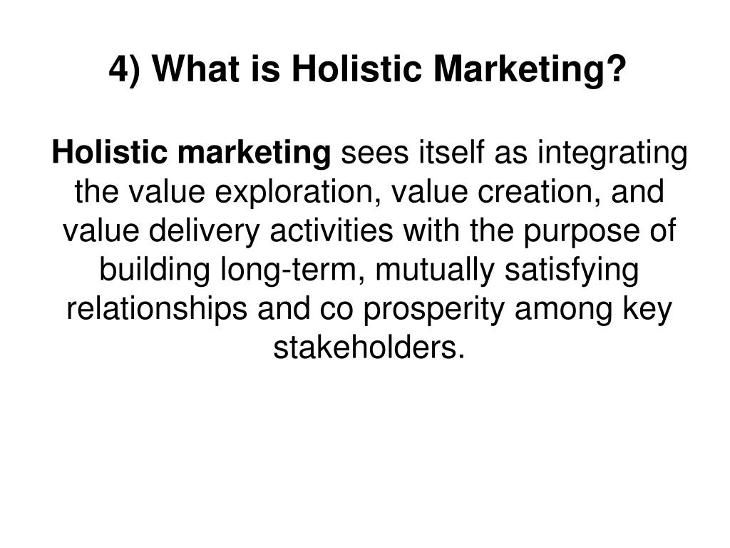 4) What is Holistic Marketing?