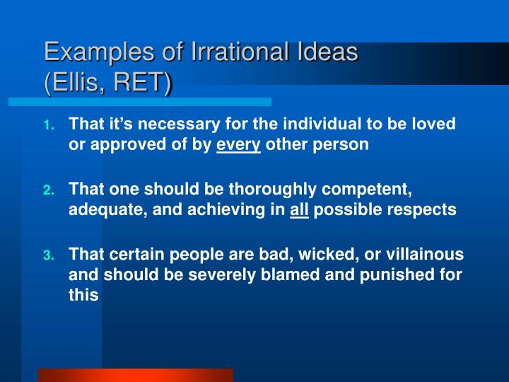 Examples of Irrational Ideas