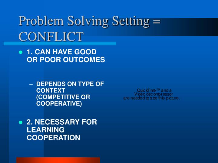 Problem Solving Setting = CONFLICT