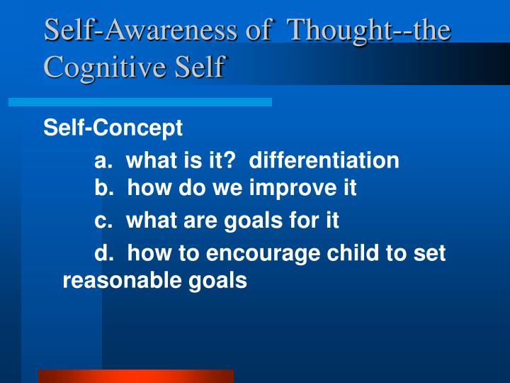 Self awareness of thought the cognitive self