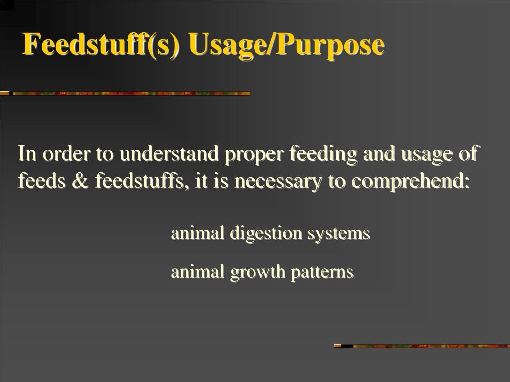 Feedstuff(s) Usage/Purpose