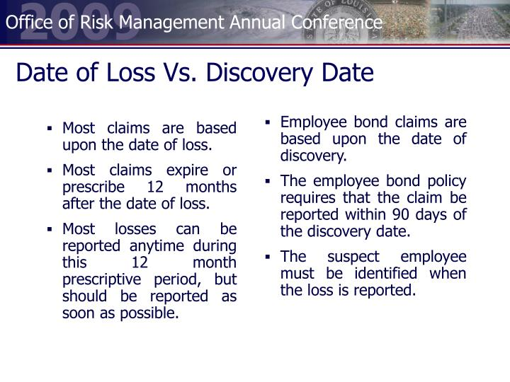 Most claims are based upon the date of loss.