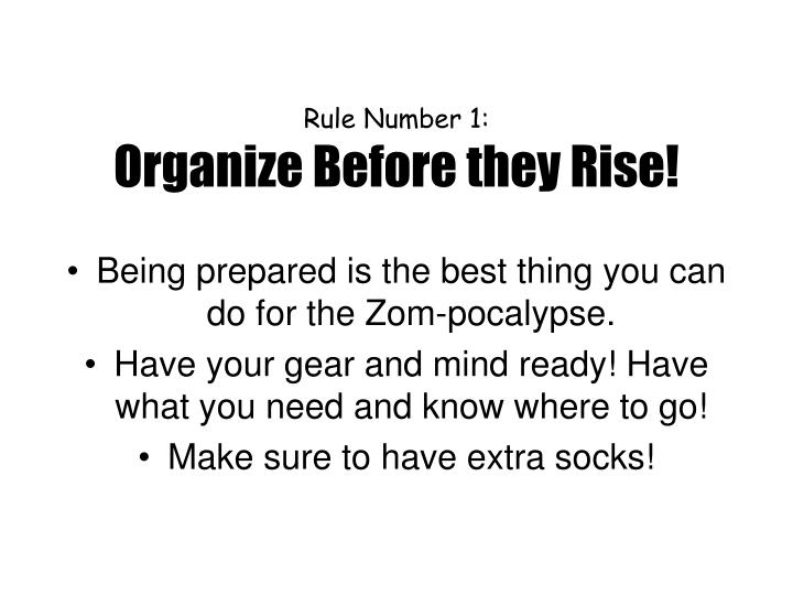 Rule number 1 organize before they rise