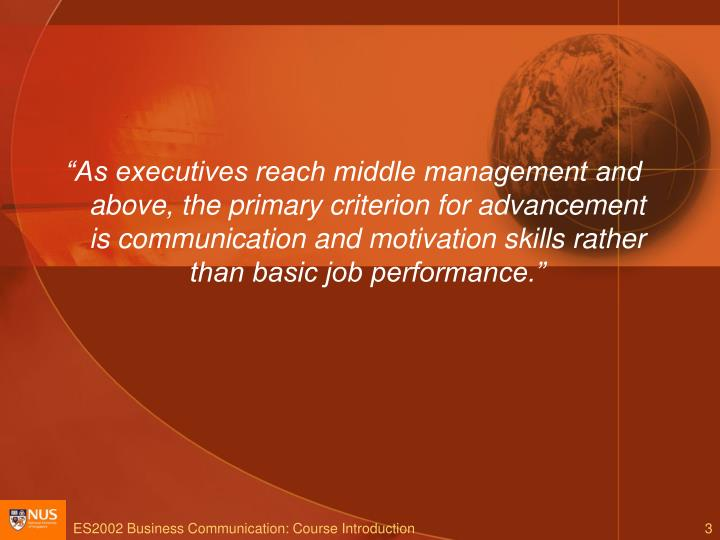 """""""As executives reach middle management and above, the primary criterion for advancement is communi..."""
