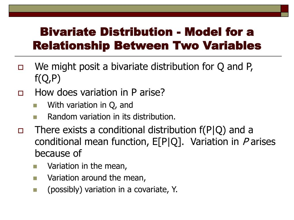 Bivariate Distribution - Model for a Relationship Between Two Variables