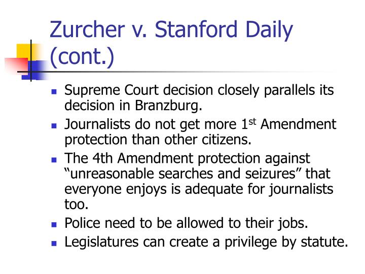 zurcher vs the stanford daily Stanford daily, 98 s ct 1970 (1978) introduction in zurcher v stanford  daily,' the supreme court attempted to resolve two troublesome issues in the.