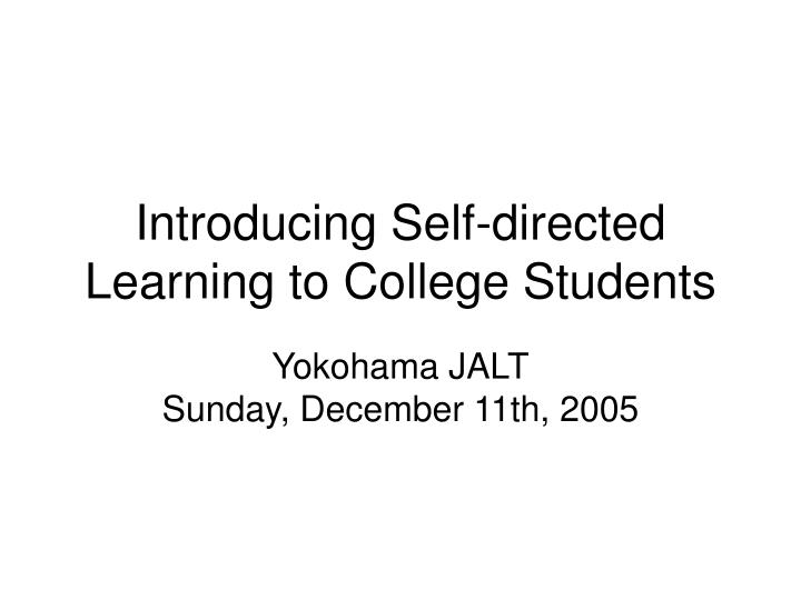 Introducing self directed learning to college students