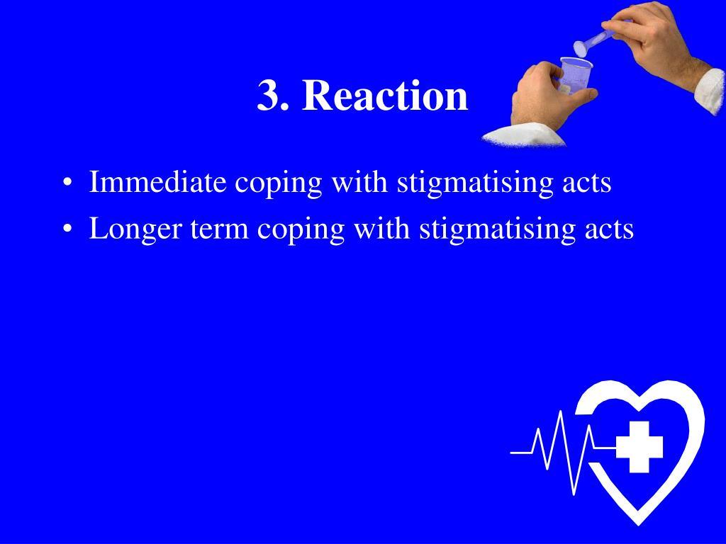 3. Reaction