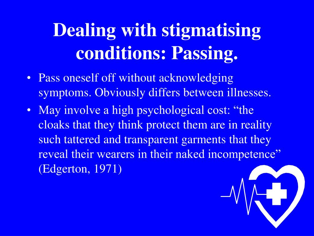 Dealing with stigmatising conditions: Passing.