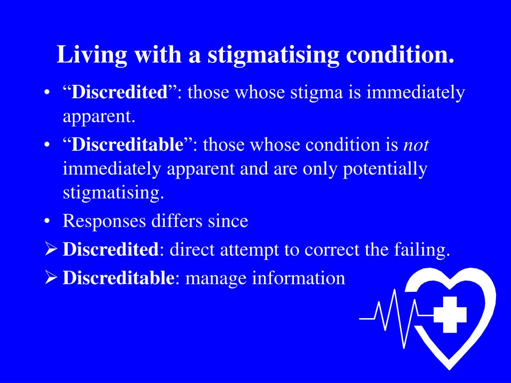 Living with a stigmatising condition.