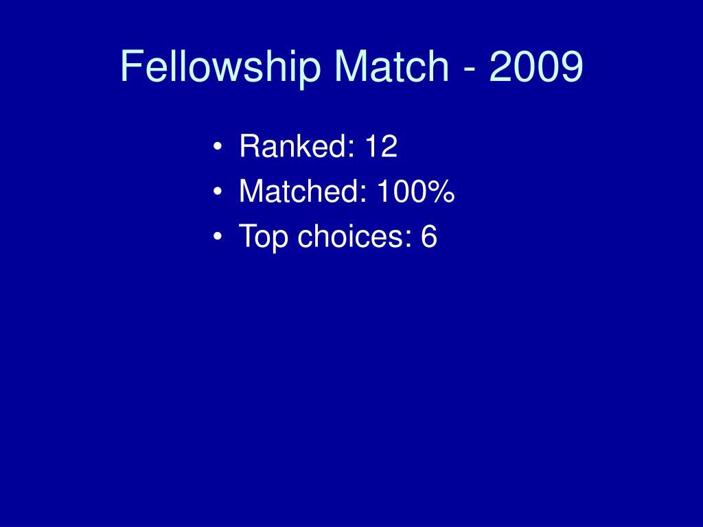 Fellowship Match - 2009