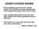 honey coated barbs