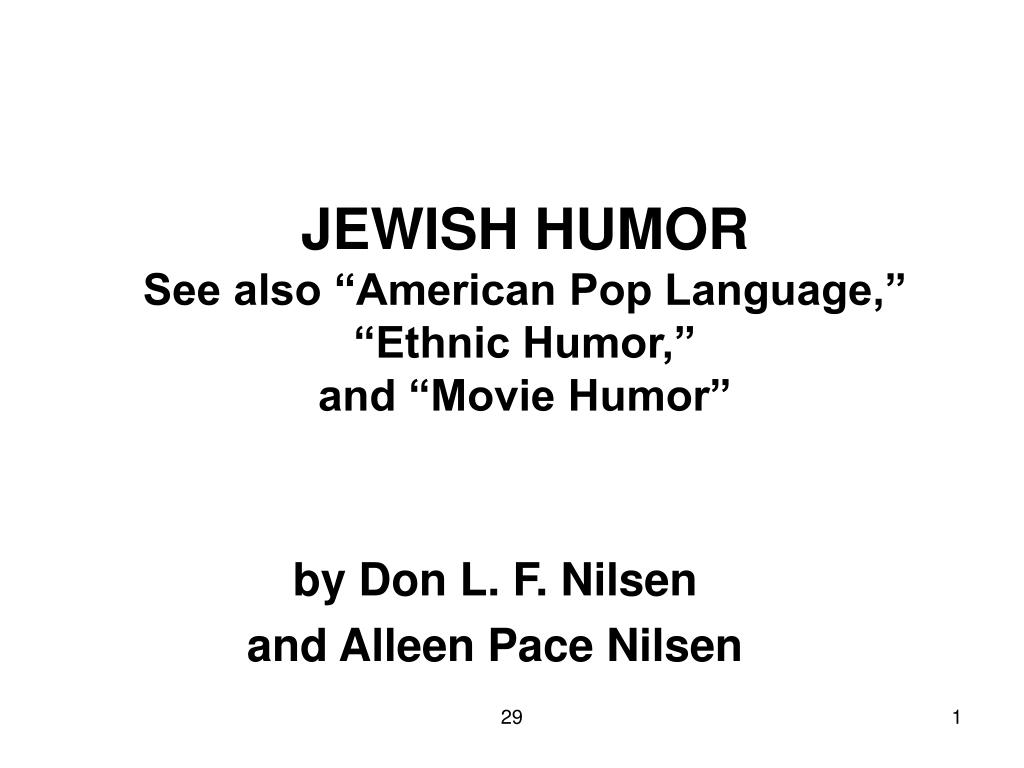jewish humor see also american pop language ethnic humor and movie humor l.