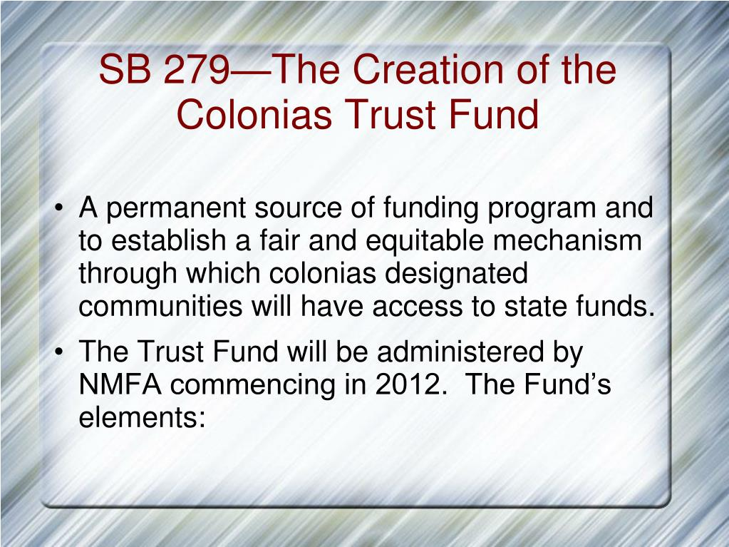 SB 279—The Creation of the Colonias Trust Fund