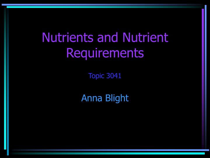 Nutrients and nutrient requirements