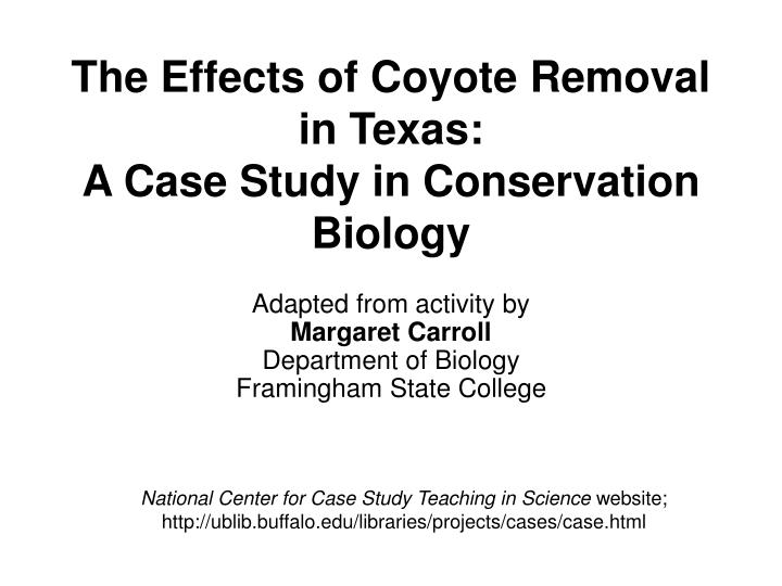 the effects of coyote removal in texas a case study in conservation biology n.
