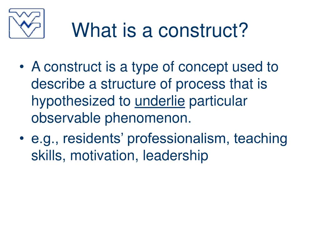 What is a construct?