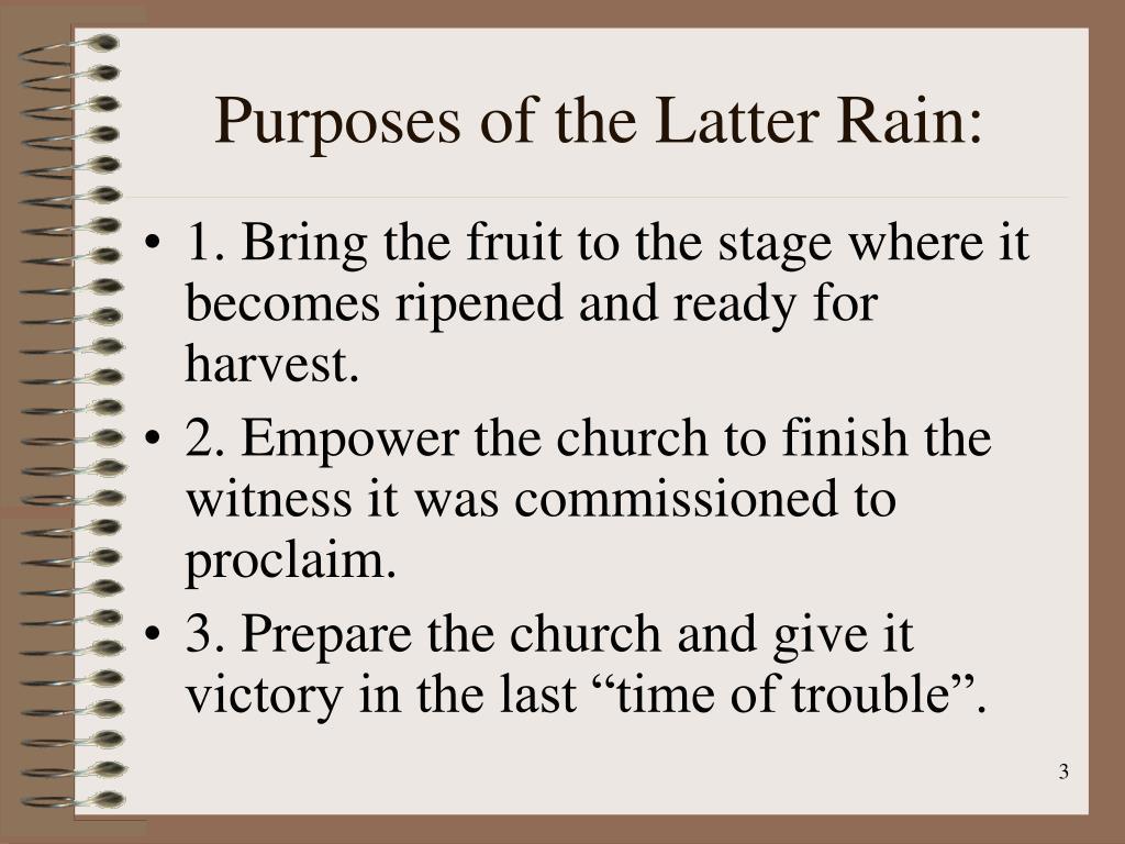 Purposes of the Latter Rain: