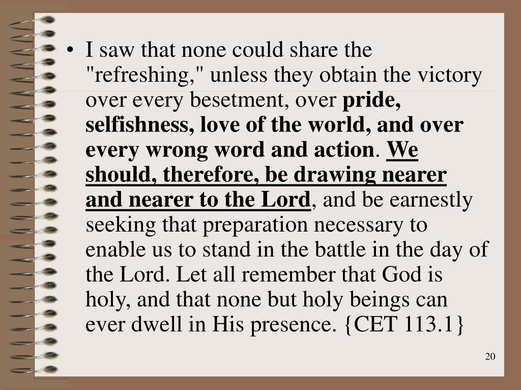 """I saw that none could share the """"refreshing,"""" unless they obtain the victory over every besetment, over"""