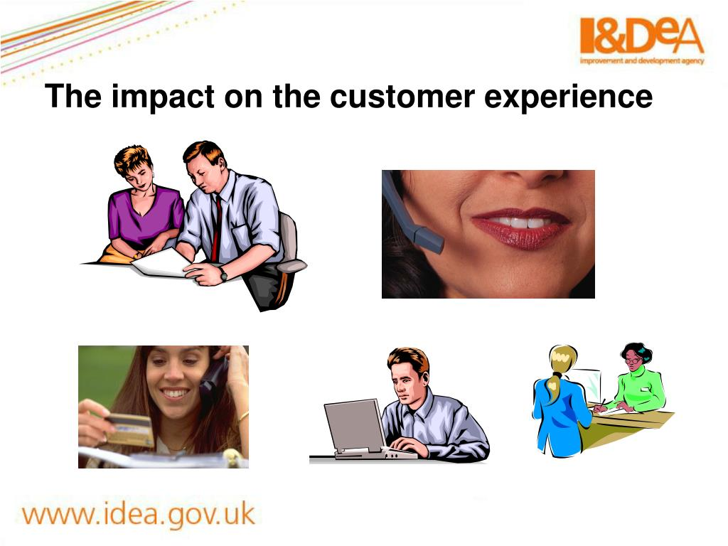 The impact on the customer experience