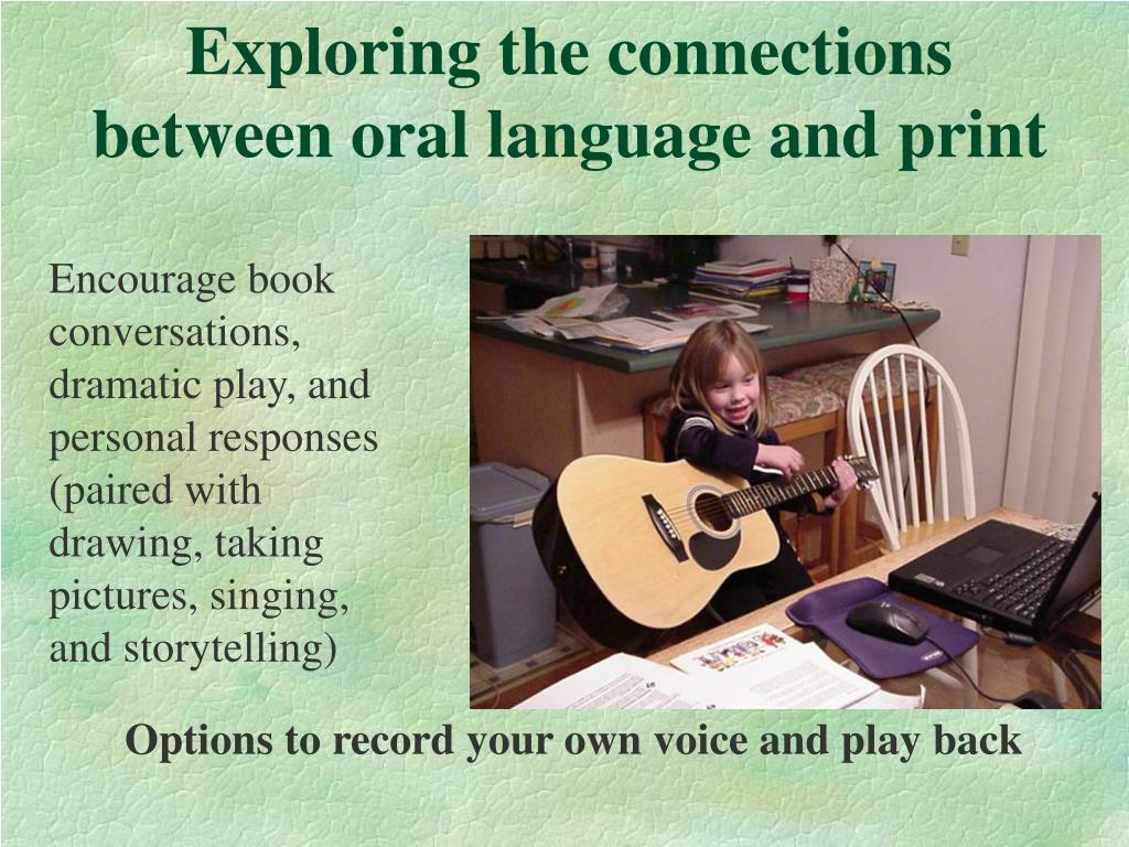 Exploring the connections between oral language and print