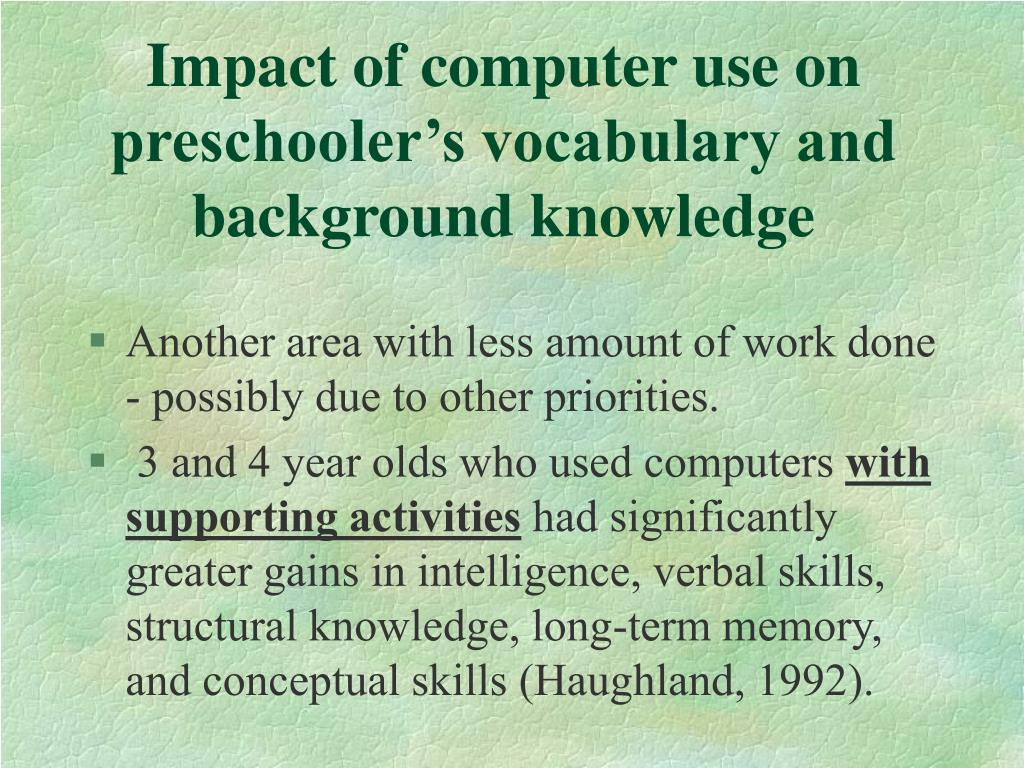 Impact of computer use on preschooler's vocabulary and background knowledge