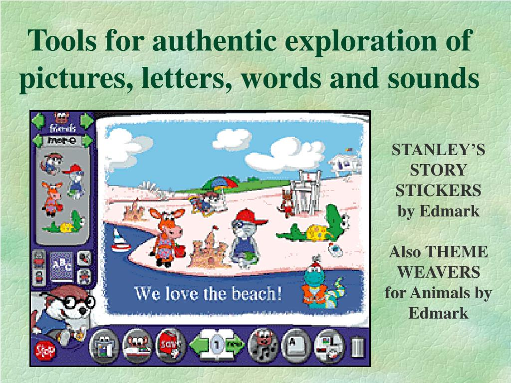 Tools for authentic exploration of pictures, letters, words and sounds