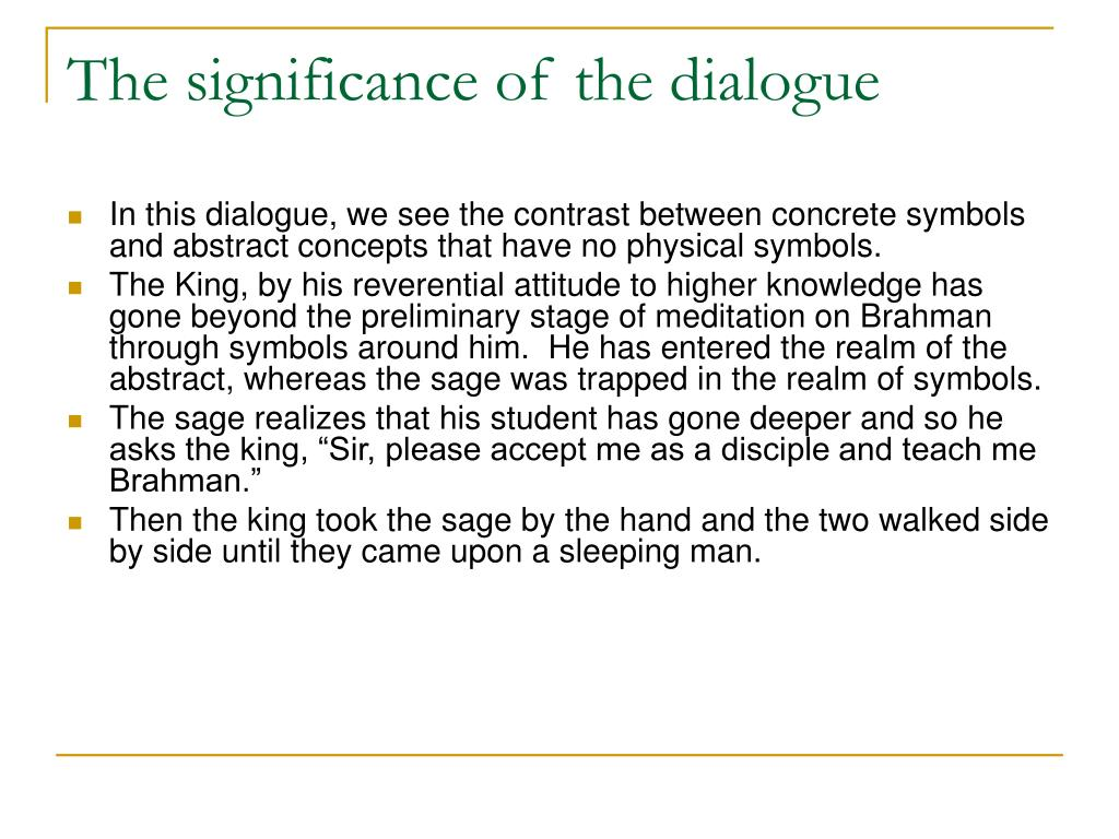 The significance of the dialogue