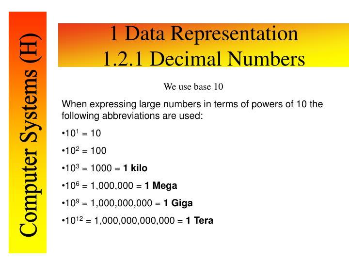 1 data representation 1 2 1 decimal numbers