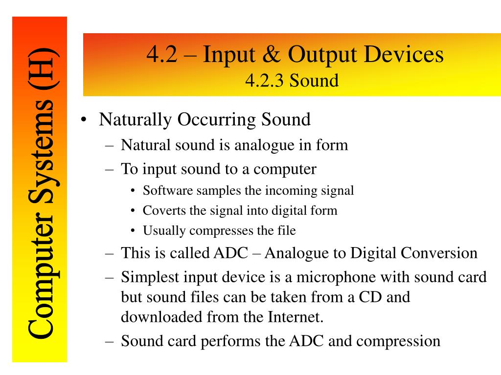 4.2 – Input & Output Devices