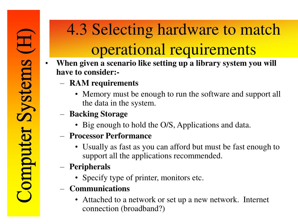 4.3 Selecting hardware to match operational requirements