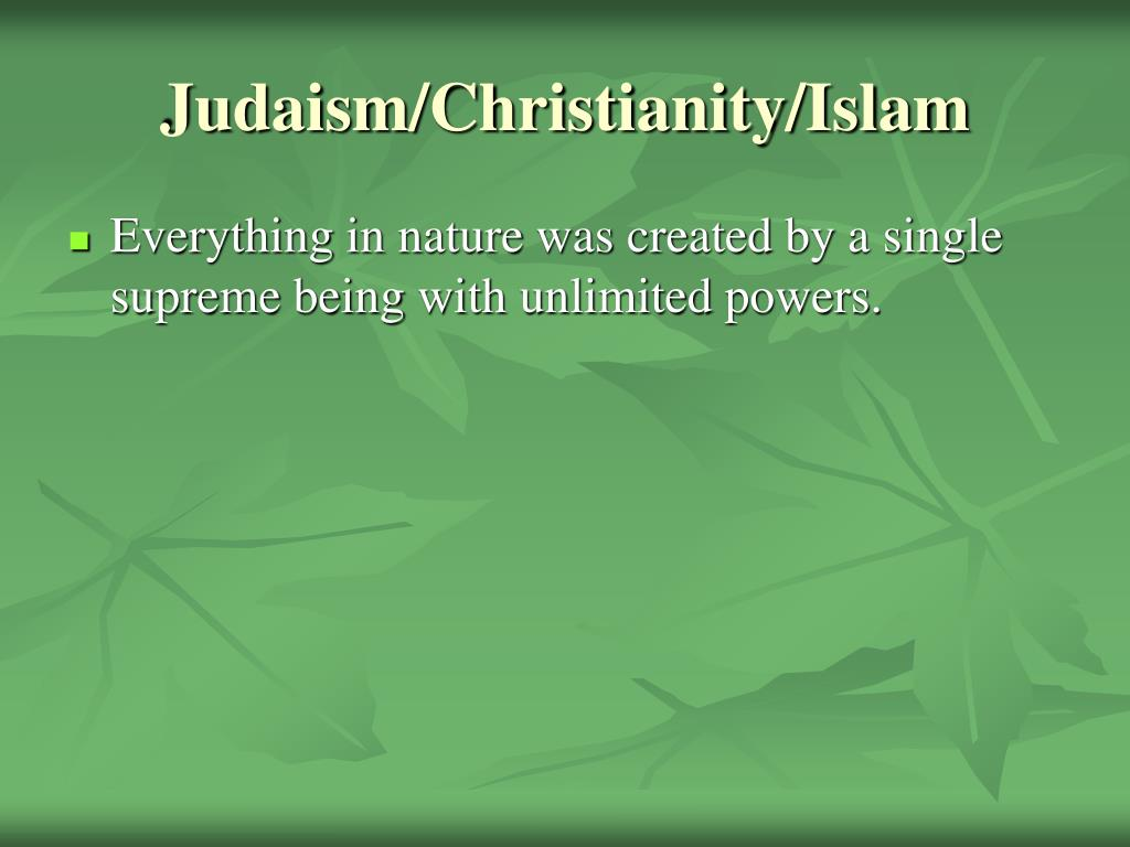 Judaism/Christianity/Islam