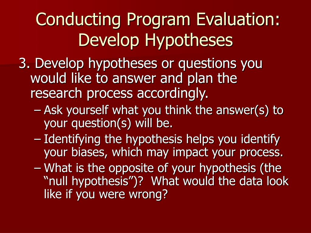 Conducting Program Evaluation: Develop Hypotheses