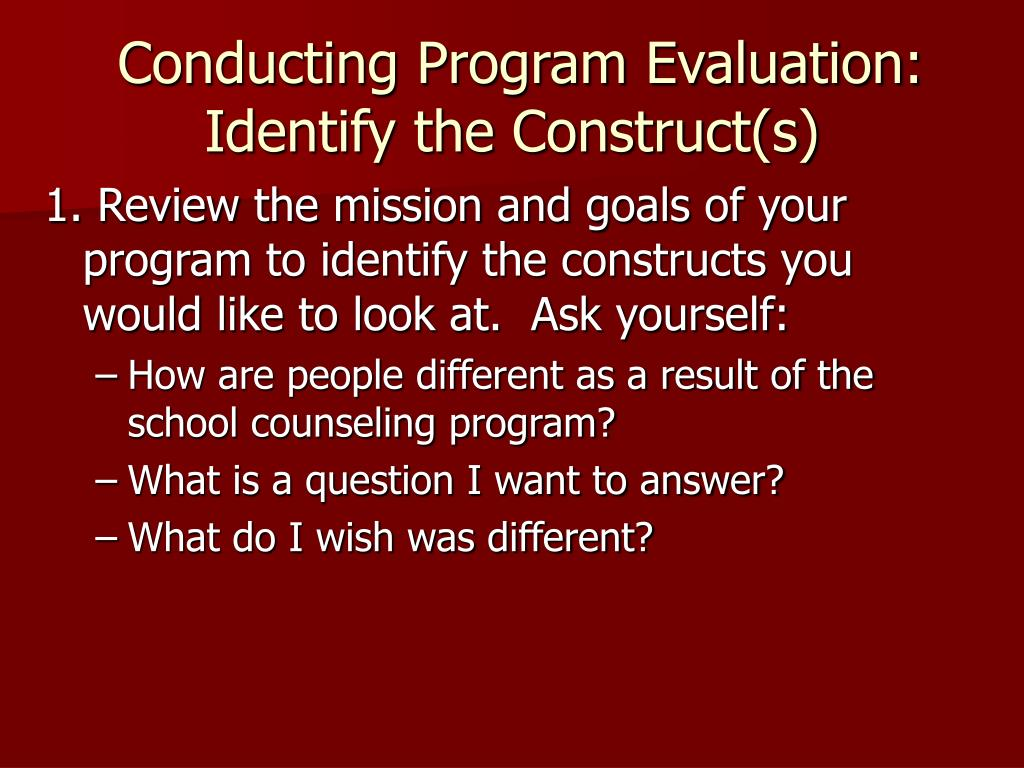 Conducting Program Evaluation: Identify the Construct(s)