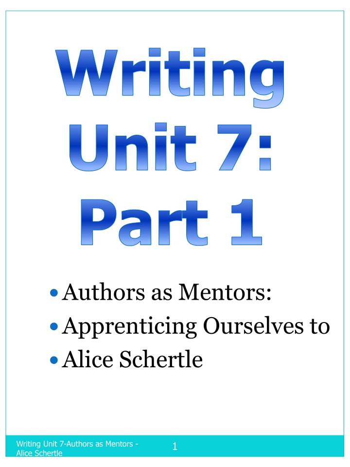 Authors as mentors apprenticing ourselves to alice schertle