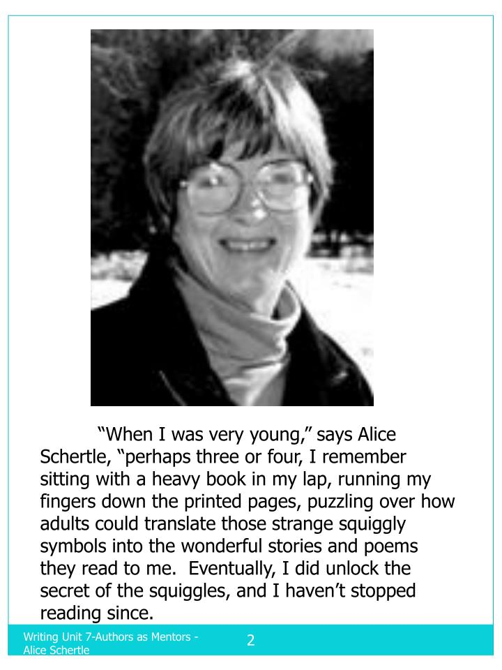 """""""When I was very young,"""" says Alice Schertle, """"perhaps three or four, I remember sit..."""