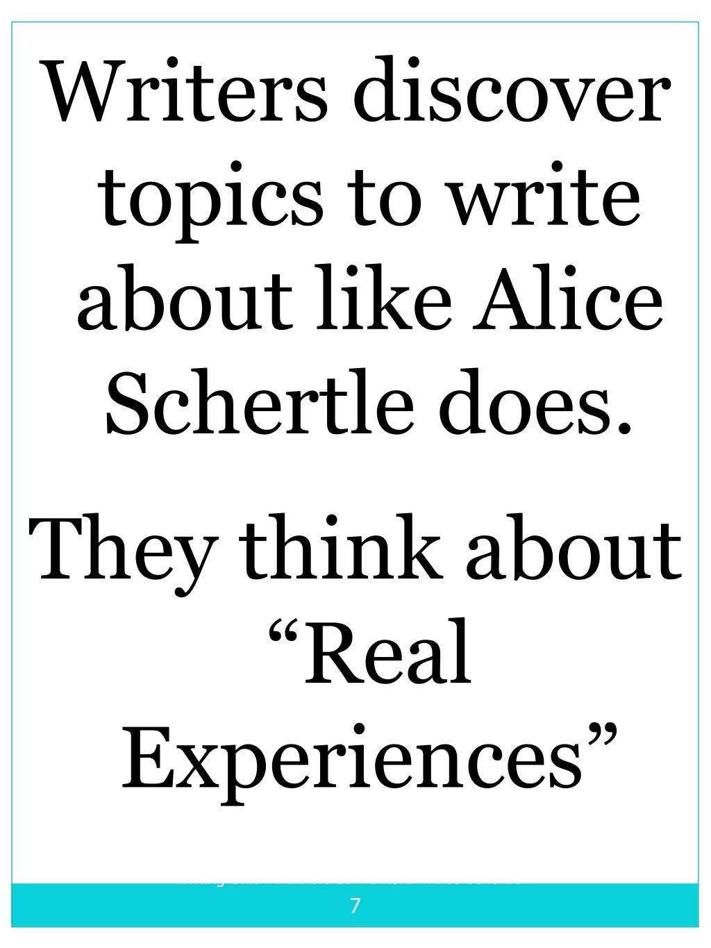 Writers discover topics to write about like Alice