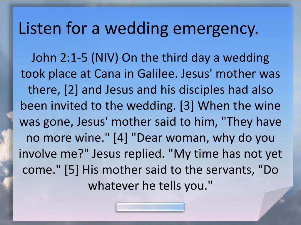 Listen for a wedding emergency.