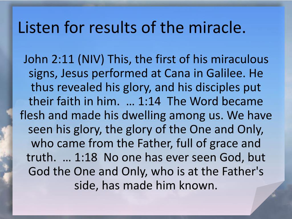 Listen for results of the miracle.