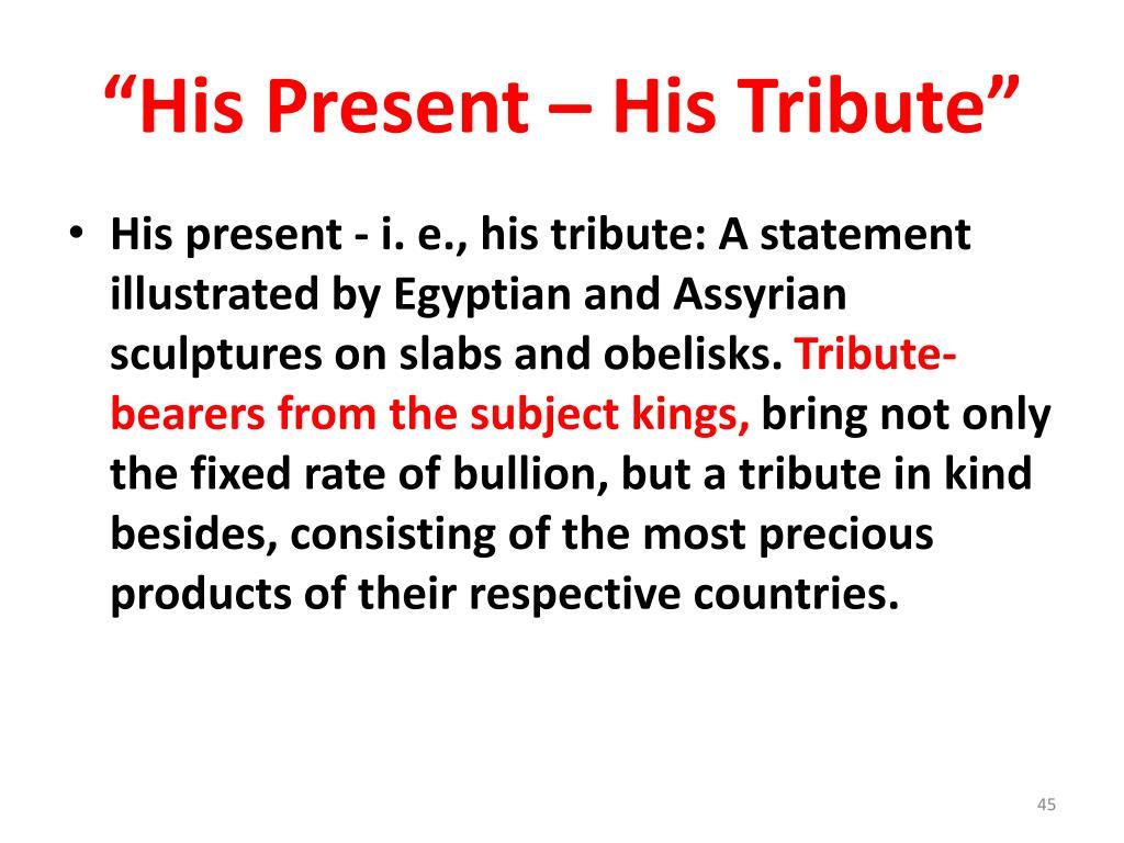 """His Present – His Tribute"""