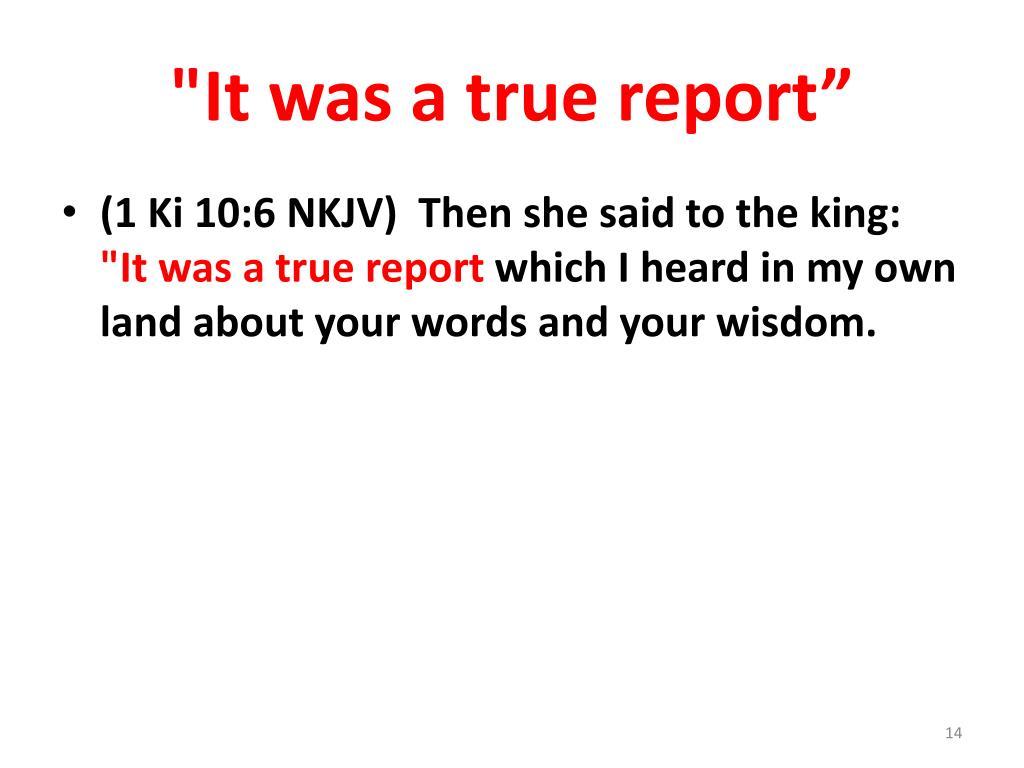 """""""It was a true report"""""""