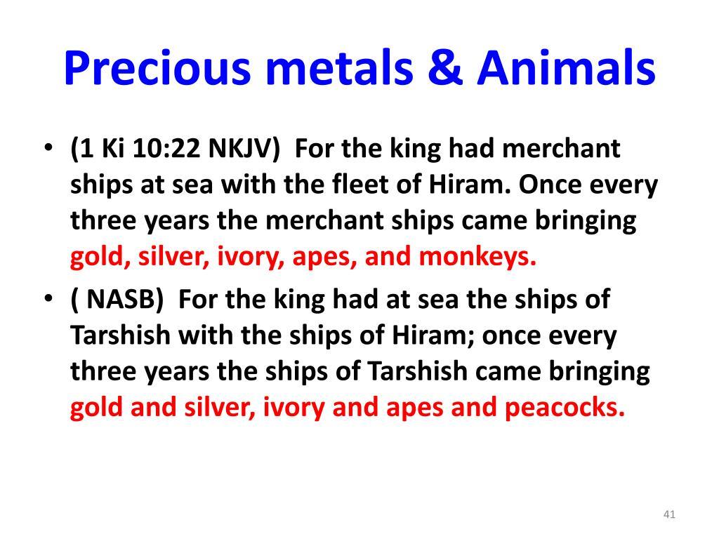 Precious metals & Animals