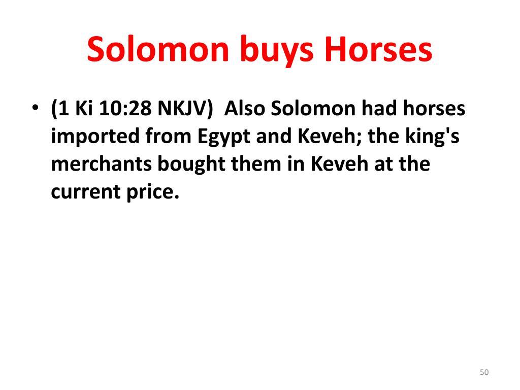 Solomon buys Horses