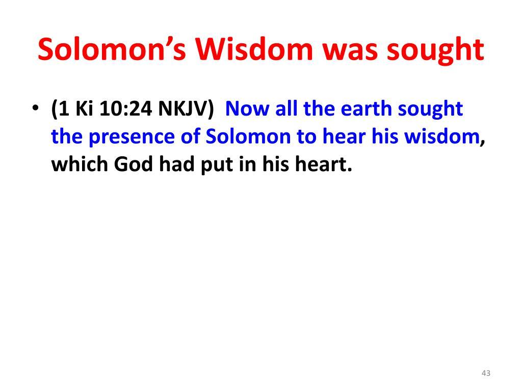 Solomon's Wisdom was sought
