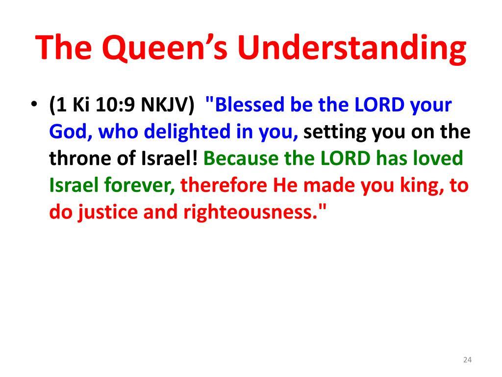 The Queen's Understanding