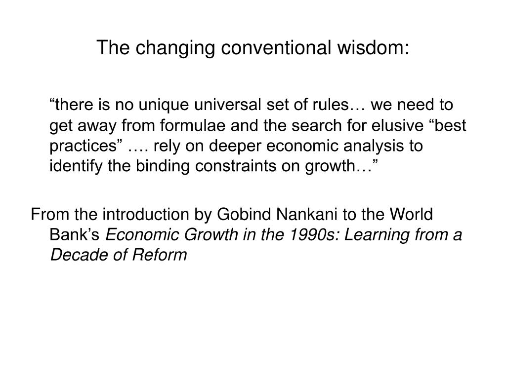 The changing conventional wisdom: