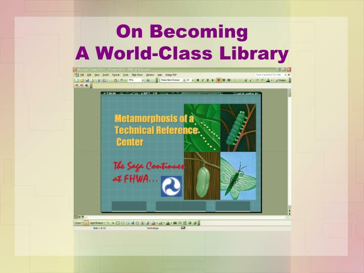 On becoming a world class library