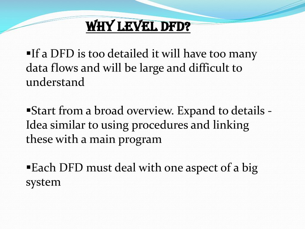 WHY LEVEL DFD?