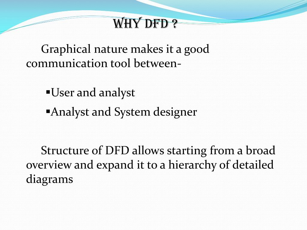 WHY DFD ?