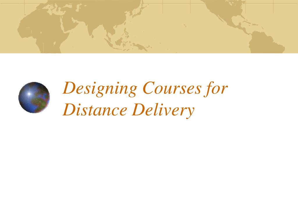 designing courses for distance delivery l.